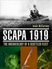 Scapa 1919 The Archaeology of a Scuttled Fleet by Innes McCartney 9781472828903