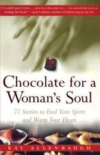 Chocolate for a Woman's Soul : 77 Stories Feed Your Spirit and Warm Your Heart b
