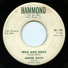 HEAR - Rare Rockabilly 45 - Hunter Watts - Wild Man Rock - Hammond # 45-103