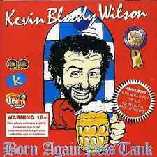 KEVIN BLOODY WILSON Born Again Piss Tank CD BRAND NEW