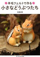 Realistic Needle Felt Small Animals - Japanese Craft Book