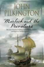 Marbeck and the Privateers: A thrilling 17th century novel of espionage, ambiti