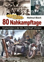 """80 Nahkampftage - Kradschütze in der SS-""""Totenkopf"""" Division  (Helmut Büch)"""