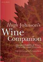Hugh Johnson's Wine Companion: The Encyclopaedia of Wines, Vineyards and Winemak