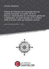 Histoire de l'abolition de l'esclavage dans les colonies françaises. 1re partie.