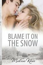 NEW Blame it on the snow by Melissa Klein