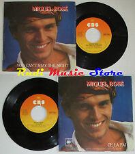 "LP 45 7"" MIGUEL BOSE You can't stay the night ce la fai 1981 italy CBS *mc dvd"