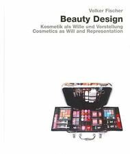 Beauty Design: Cosmetics as Intention & Conception - New Book Volker Fischer