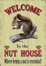 Welcome to the Nut House Metal Sign - NEW
