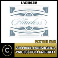 2019 PANINI FLAWLESS BASEBALL 2 BOX (FULL CASE) BREAK #A542 - PICK YOUR TEAM