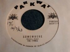 "The Tymes somewhere Promo parkway 891 doowop northern soul 7"" 45 rpm"