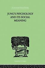 Jung's Psychology and its Social Meaning: An introductory statement of C G Jung'