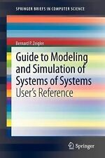 SpringerBriefs in Computer Science Ser.: Guide to Modeling and Simulation of...