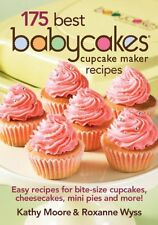 175 Best Babycakes Cupcake Maker Recipes: Easy Recipes for Bite-Size Cupcakes, C