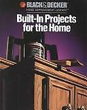 Built-in Projects for the Home - Black and Decker Home Improvement