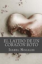 El Latido de un Corazon Roto by Isabel Nogales Naharro (2017, Paperback)