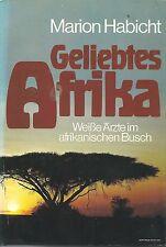 Marion Habicht: Geliebtes Afrika - Weiße Ärzte im afrikanischen Busch, EA 1982