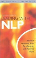Leading WIth NLP : Essential Leadership Skills for Influencing and Managing