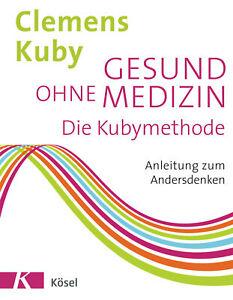 Gesund ohne Medizin Clemens Kuby