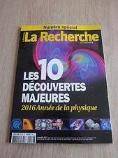 REVUE  LA RECHERCHE  N° 519  JANVIER 2017 /  LES  10 DECOUVERTES  MAJEURES  2016