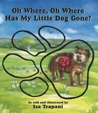 OH WHERE OH WERE HAS MY LITTLE DOG GONE? ~ IZA TRAPANI ~ BOARD BOOK