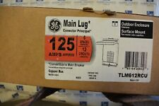 TLM612RCU GE Main Lug 125 Amp 6 space Outdoor 3R 1 Phase 120/240v Panel NEW