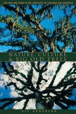Nature, Culture, and Big Old Trees : Live Oaks and Ceibas in the Landscapes of …