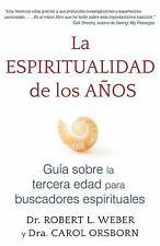 La Espiritualidad de Los Anos: Guia Sobre La Tercera Edad Para Buscadores Espiri