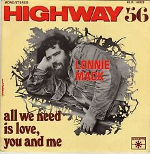 """LONNIE MACK HIGHWAY 56 / ALL WE NEED IS LOVE, YOU AND ME FRENCH 45 PS 7"""""""