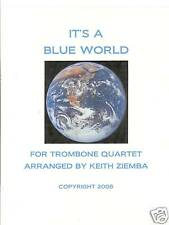 It's a Blue World - Trombone Quartet original  arr.