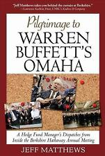 Pilgrimage to Warren Buffett's Omaha: A Hedge Fund Manager's Dispatches from Ins