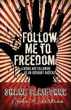 Follow Me to Freedom: Leading and Following As an Ordinary Radical, John M. Perk