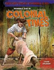 Horrible Jobs in Colonial Times (History's Most Horrible Jobs)-ExLibrary