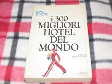 RENE LECTER - COME TROVARE I 300 MIGLIORI HOTEL DEL MONDO Ed. Mondadori 1983