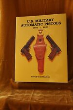 U. S. Military Automatic Pistols, Vol.1  1894-1920 by Edward Scott Meadows