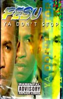 FESU - Ya Don't Stop Cassette Tape Single *New*