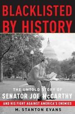 Blacklisted by History : The Untold Story of Senator Joe McCarthy and His...
