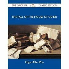 The Fall of the House of Usher - the Original Classic Edition by Edgar Allan...