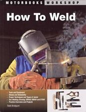 How to Weld by Todd Bridigum (2008, Paperback)