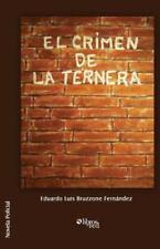El Crimen de la Ternera by Eduardo Luis Bruzzone Fernandez (2013, Paperback)