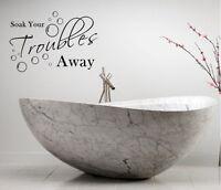 SOAK YOUR TROUBLES AWAY BATH RELAX WORDS BATHROOM VINYL DECOR DECAL WALL  ART