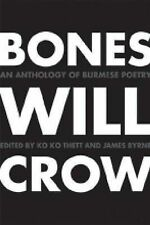 Bones Will Crow: An Anthology of Burmese Poetry by Northern Illinois...