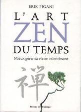 Livre : L'Art Zen du Temps -  Mieux Gérer sa Vie en Ralentissant - Erik Pigani