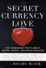 The Secret Currency of Love: The Unabashed Truth About Women, Money,-ExLibrary