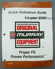 Murray Equipment Quick Reference Guide 2003 Mower/Snow Blowers/Schematics S-1548