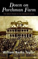 DOWN ON PARCHMAN FARM: THE GREAT PRISON IN THE MISSISSIPPI DELT-ExLibrary