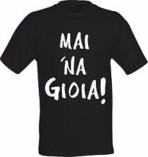 T-shirt Personalizzata MAI NA GIOIA! MAI UNA GIOIA! Collezione estate 2016