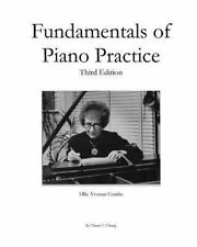 Fundamentals of Piano Practice: Third Edition