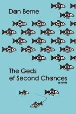 The Gods of Second Chances by Dan Berne (2014, Paperback)