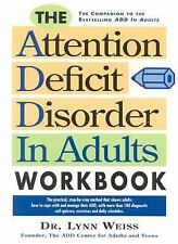 The Attention Deficit Disorder in Adults Workbook by Lynn Weiss (1994,...